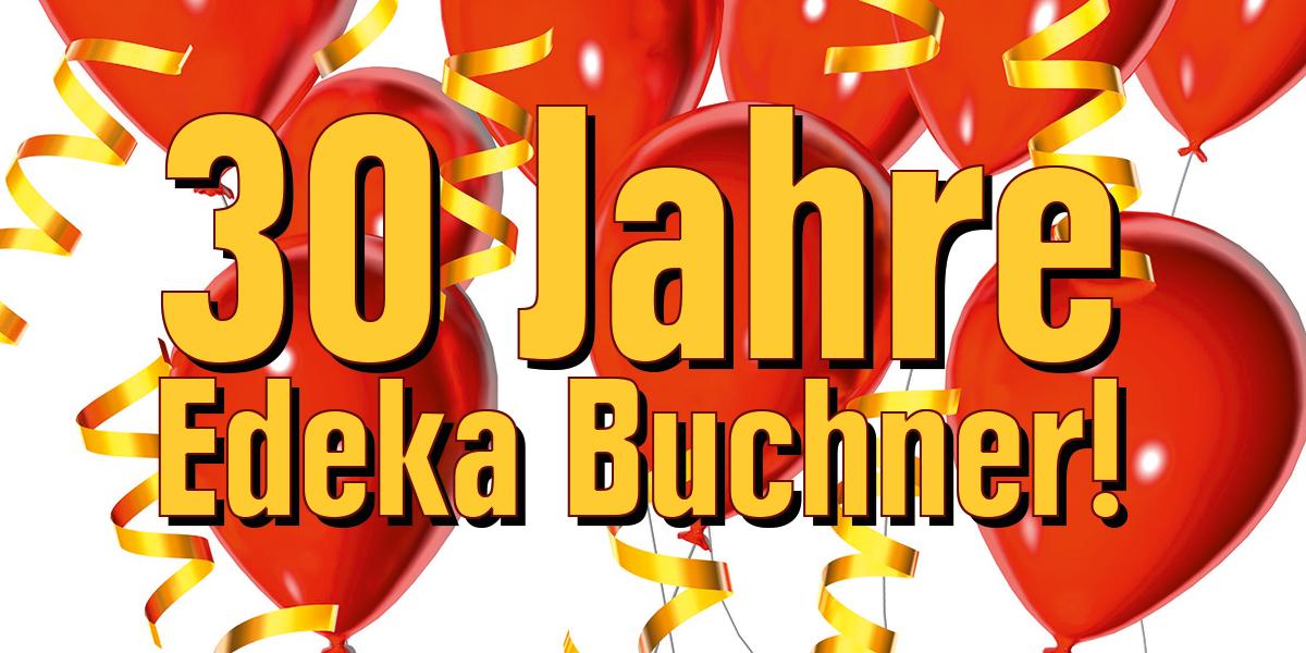 30 Jahre EDEKA Buchner in Köngswinter